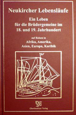 Neukircher Lebensläufe – Ein Leben für die Brüdergemeine im 18. und 19. Jahrhundert
