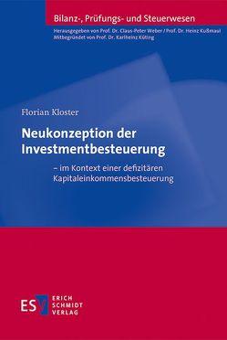 Neukonzeption der Investmentbesteuerung – im Kontext einer defizitären Kapitaleinkommensbesteuerung von Kloster,  Florian