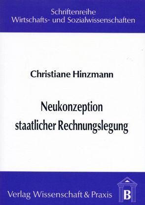 Neukonzeption staatlicher Rechnungslegung von Hinzmann,  Christiane