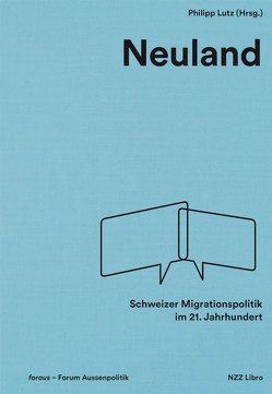 Neuland von foraus – Forum Aussenpolitik, Lutz,  Philipp