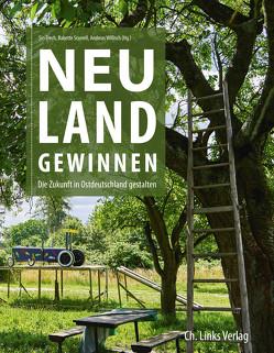 Neuland gewinnen von Frech, Siri, Scurrell, Babette, Willisch, Andreas