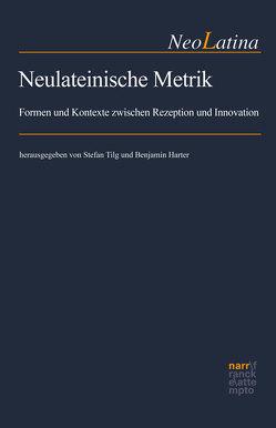 Neulateinische Metrik von Harter,  Benjamin, Tilg,  Stefan