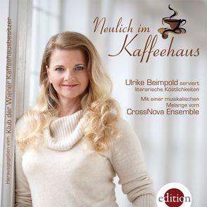 Neulich im Kaffeehaus von Beimpold,  Ulrike