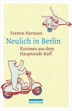 Neulich in Berlin von Harmsen,  Torsten