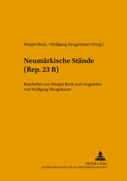 Neumärkische Stände (Rep. 23 B) von Beck,  Margot, Neugebauer,  Wolfgang