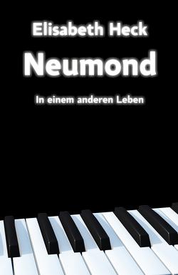 Neumond – In einem anderen Leben von Heck,  Elisabeth