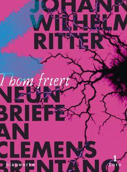 Neun Briefe an Clemens Brentano von Niehoff,  Reiner, Ritter,  Johann Wilhelm