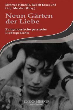 Neun Gärten der Liebe von Hamzelo,  Mehrzad, Kraus,  Rudolf, Marzban,  Gorji