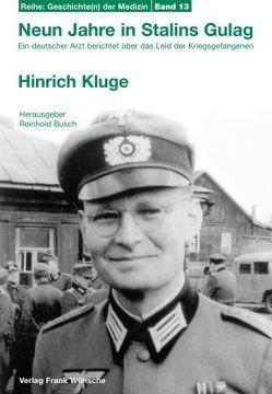 Neun Jahre in Stalins Gulag von Busch,  Reinhold, Kluge,  Hinrich