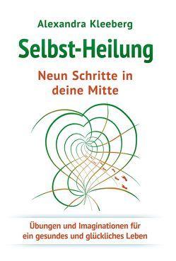 Selbst-Heilung Neun Schritte in deine Mitte von Kleeberg,  Alexandra