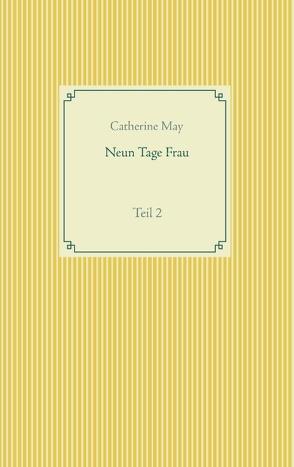 Neun Tage Frau von May,  Catherine