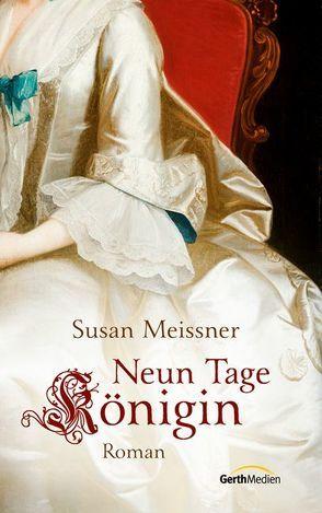 Neun Tage Königin* von Meissner,  Susan