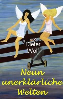 Neun unerklärliche Welten von El Sherief,  B, Wolf,  Dieter