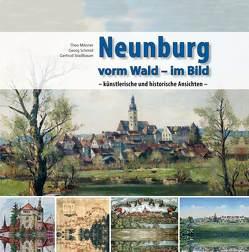 Neunburg vorm Wald im Bild von Männer,  Theo, Schmid,  Georg, Stadlbauer,  Gertrud