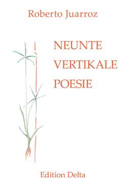 NEUNTE VERTIKALE POESIE – NOVENA POESÍA VERTICAL von Burghardt,  Juana, Burghardt,  Juana & Tobias, Burghardt,  Tobias, Juarroz,  Roberto