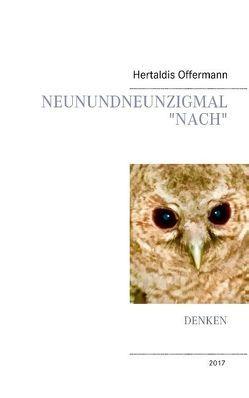 """Neunundneunzigmal """"Nach"""" von Offermann,  Hertaldis"""