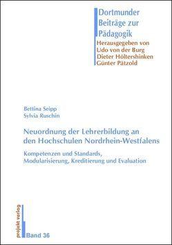 Neuordnung der Lehrerbildung an den Hochschulen Nordrhein-Westfalens von Ruschin,  Sylvia, Seipp,  Bettina