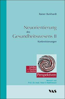 Neuorientierung des Gesundheitswesens II von Burkhardt,  Rainer