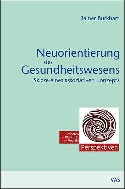 Neuorientierung des Gesundheitswesens von Burkhardt,  Rainer, Matthiessen,  Peter F