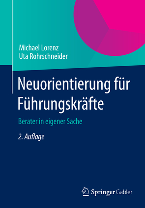Neuorientierung für Führungskräfte von Lorenz,  Michael, Rohrschneider,  Uta