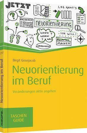 Neuorientierung im Beruf von Gosejacob, Birgit