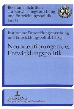 Neuorientierungen der Entwicklungspolitik von Inst.f.Entwicklungsforschung/-politik