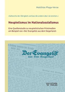Neupietismus im Nationalsozialismus von Plaga-Verse,  Matthias