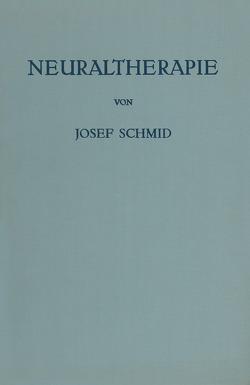 Neuraltherapie von Gerbershagen,  H.U., Schmeißner,  H., Schmid,  Josef, Zimmermann,  M.