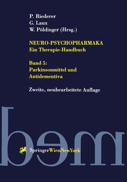 Neuro-Psychopharmaka – Ein Therapie-Handbuch von Laux,  G., Pöldinger,  W., Riederer,  P.