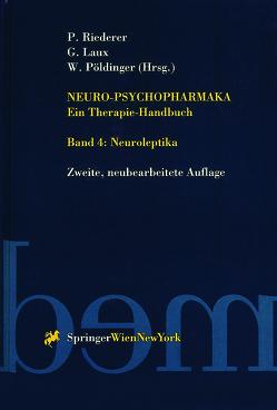 Neuro-Psychopharmaka Ein Therapie-Handbuch von Laux,  Gerd, Pöldinger,  Walter, Riederer,  Peter