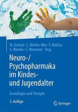 Neuro-/Psychopharmaka im Kindes- und Jugendalter von Gerlach,  Manfred, Mehler-Wex,  Claudia, Walitza,  Susanne, Warnke,  Andreas, Wewetzer,  Christoph