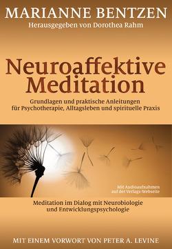Neuroaffektive Meditation von Bentzen,  Marianne, Levine,  Peter A., Mayer,  Birgit, Rahm,  Dorothea