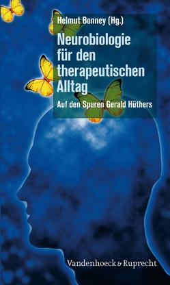 Neurobiologie für den therapeutischen Alltag von Bonney,  Helmut