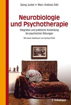 Neurobiologie und Psychotherapie von Edel,  Marc-Andreas, Juckel,  Georg