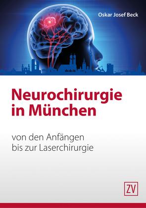 Neurochirurgie in München von Beck,  Oskar Josef