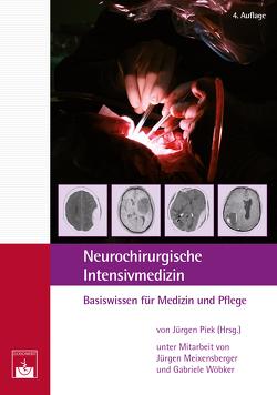 Neurochirurgische Intensivmedizin von Meixensberger,  Jürgen, Piek,  Jürgen, Wöbker,  Gabriele