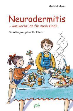 Neurodermitis – was koche ich für mein Kind? von Bauer,  Karin, Flach,  Janna, Mann,  Gerhild