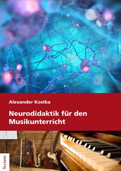 Neurodidaktik für den Musikunterricht von Kostka,  Alexander