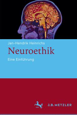 Neuroethik von Heinrichs,  Jan-Hendrik
