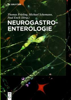 Neurogastroenterologie von Enck,  Paul, Frieling,  Thomas, Schemann,  Michael