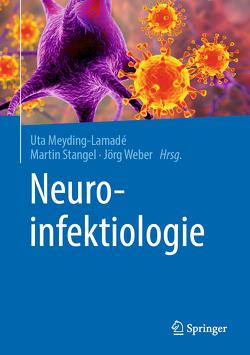 Neuroinfektiologie von Meyding-Lamadé,  Uta, Stangel,  Martin, Weber,  Jörg