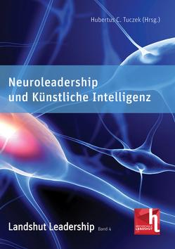 Neuroleadership und Künstliche Intelligenz von Tuczek,  Hubertus C.