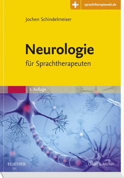 Neurologie für Sprachtherapeuten von Schindelmeiser,  Jochen