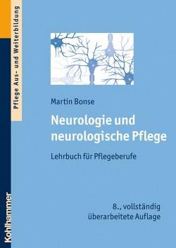 Neurologie und neurologische Pflege von Bonse,  Martin