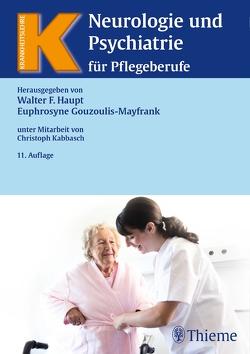 Neurologie und Psychiatrie für Pflegeberufe von Gouzoulis-Mayfrank,  Euphrosyne, Haupt,  Walter F.