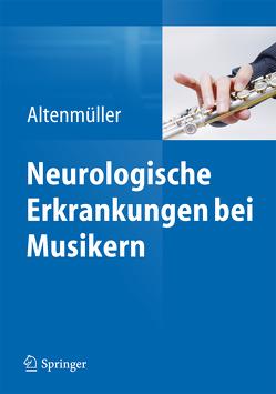 Neurologische Erkrankungen bei Musikern von Altenmüller,  Eckart
