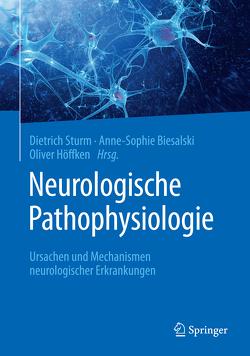 Neurologische Pathophysiologie von Biesalski,  Anne-Sophie, Höffken,  Oliver, Sturm,  Dietrich