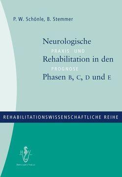 Neurologische Rehabilitation in den Phasen B, C, D und E von Schönle,  Paul W, Stemmer,  Brigitte