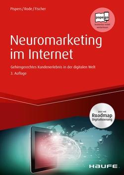 Neuromarketing im Internet von Fischer,  Benjamin, Pispers,  Ralf, Rode,  Joanna