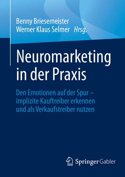 Neuromarketing in der Praxis von Briesemeister,  Benny, Selmer,  Werner Klaus